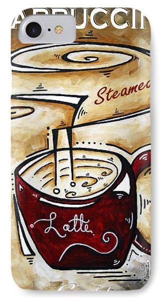 Latte By Madart Phone Case by Megan Duncanson