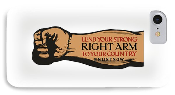 Lend Your Strong Right Arm To Your Country IPhone Case by War Is Hell Store