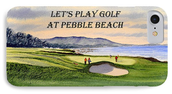 IPhone Case featuring the painting Let-s Play Golf At Pebble Beach by Bill Holkham