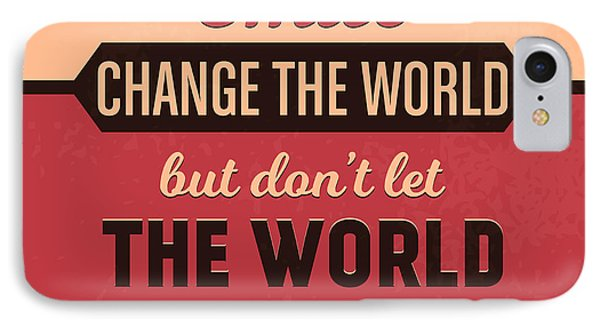 Let Your Smile Change The World IPhone Case