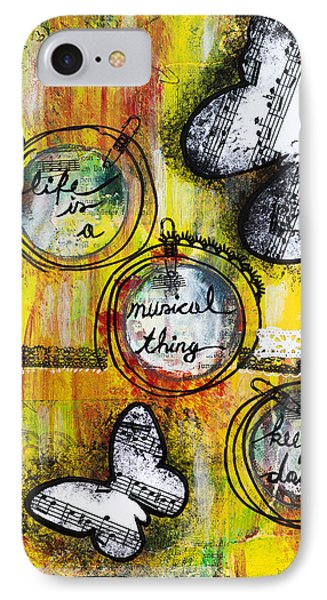IPhone Case featuring the mixed media Life Is A Musical Thing by Stanka Vukelic