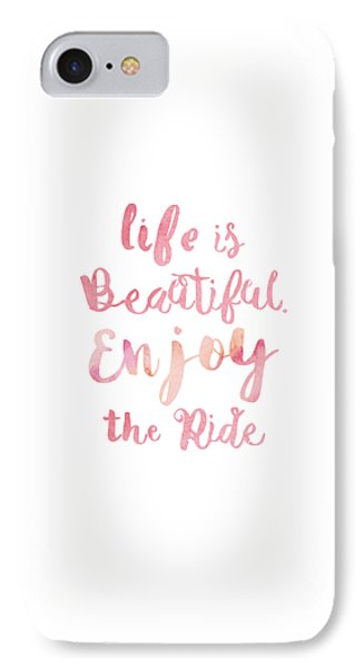 Life Is Beautiful IPhone Case by Mike Taylor