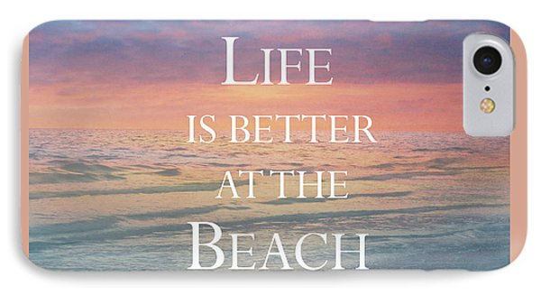 Life Is Better At The Beach IPhone Case by Kim Hojnacki