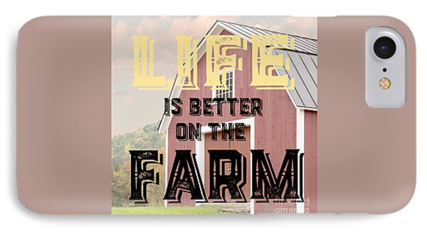 Life Is Better On The Farm IPhone Case by Edward Fielding