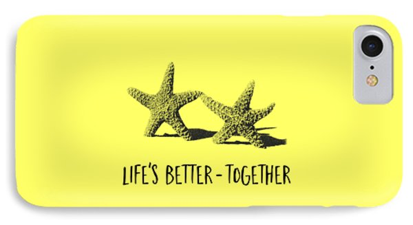 Life Is Better Together Sketch Tee IPhone Case by Edward Fielding