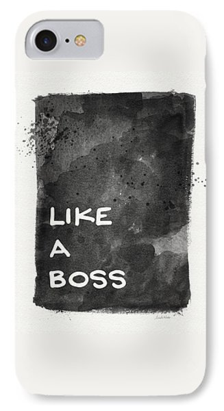 Like A Boss- Black And White Art By Linda Woods IPhone Case by Linda Woods