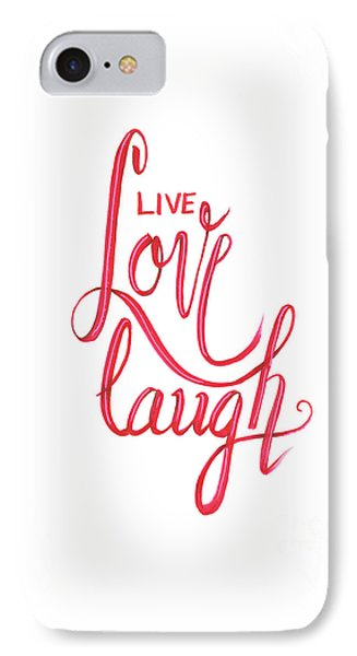 IPhone Case featuring the drawing Live Love Laugh by Cindy Garber Iverson