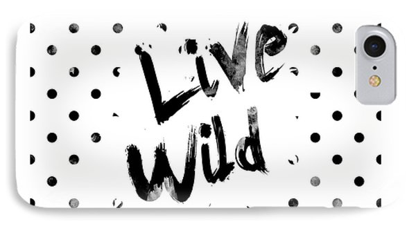 Live Wild IPhone Case