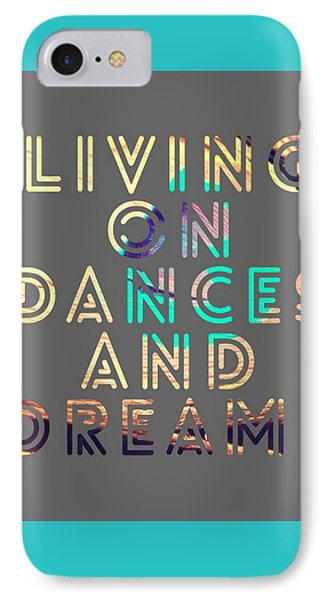 Living On Dances And Dreams IPhone Case by Brandi Fitzgerald