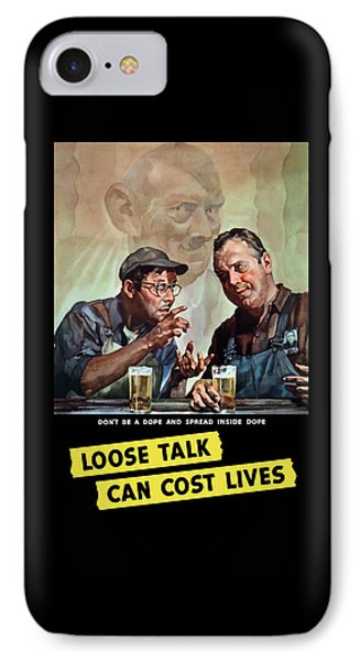 Loose Talk Can Cost Lives - Ww2 IPhone 7 Case