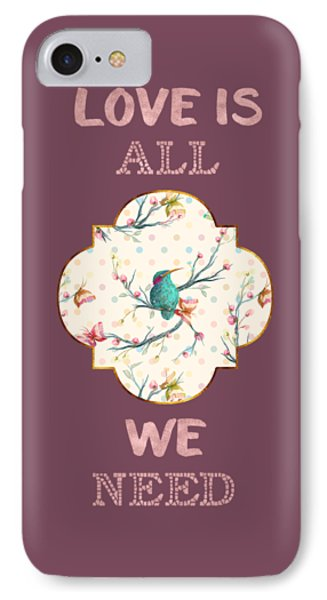 IPhone Case featuring the digital art Love Is All We Need Typography Hummingbird And Butterflies by Georgeta Blanaru