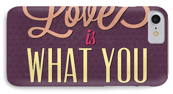 Love Is What You Need IPhone Case