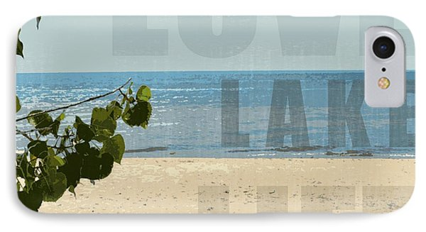 IPhone Case featuring the photograph Love Lake Life by Michelle Calkins