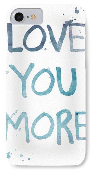 Love You More- Watercolor Art IPhone Case by Linda Woods