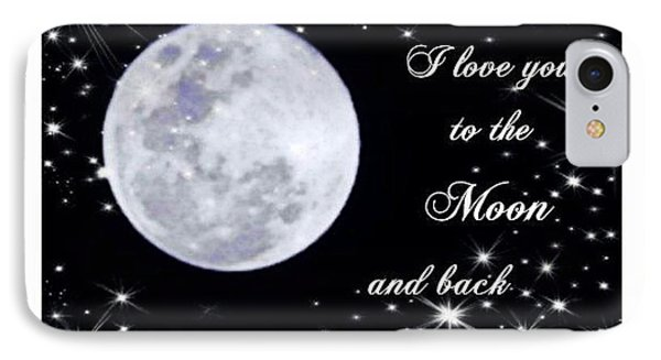 Love You To The Moon And Back IPhone Case by Michelle Frizzell-Thompson
