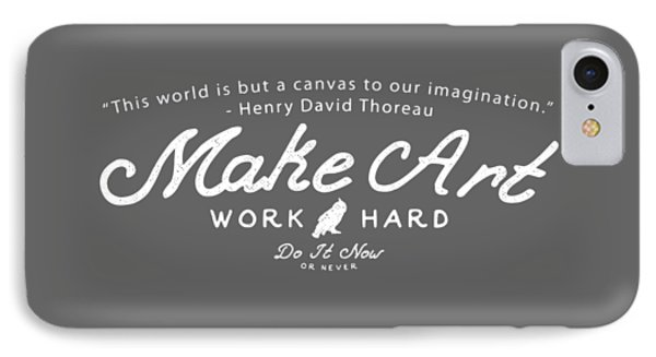 Make Art Work Hard IPhone Case by Edward Fielding