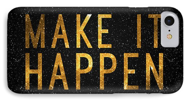 Make It Happen IPhone Case