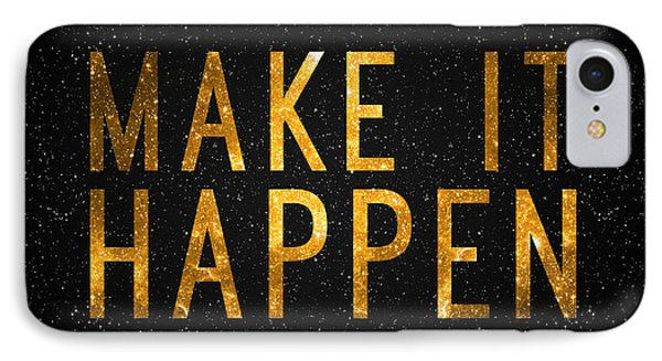 Make It Happen IPhone Case by Taylan Apukovska