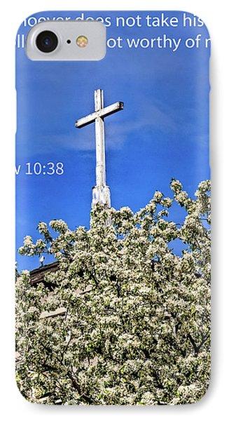 Matthew 10 Verse 38 IPhone Case by Robert Bales