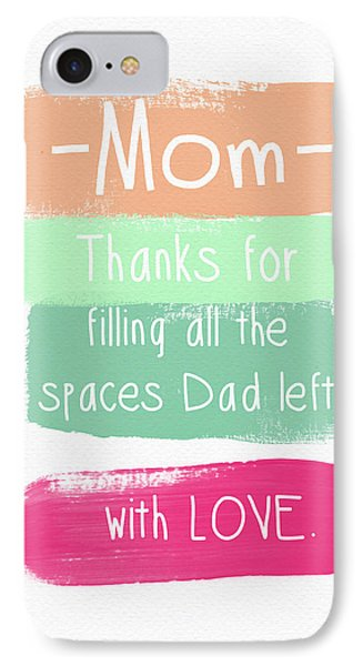 Mom On Father's Day- Greeting Card IPhone Case by Linda Woods
