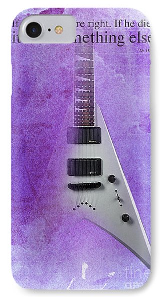 Dr House Inspirational Quote And Electric Guitar Purple Vintage Poster For Musicians And Trekkers IPhone 7 Case by Pablo Franchi