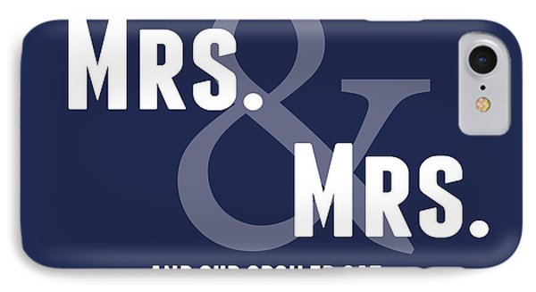 Mrs And Mrs And Cat- Blue Phone Case by Linda Woods