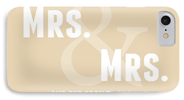 Mrs And Mrs And Dog- Sand IPhone Case