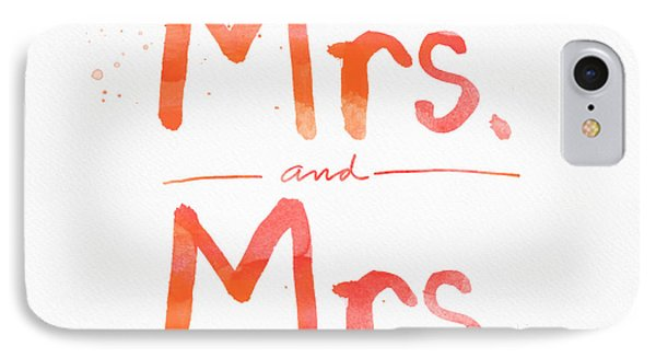 Mrs And Mrs IPhone Case by Linda Woods