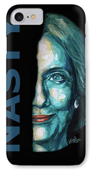 Nasty - Hillary Clinton IPhone 7 Case by Konni Jensen