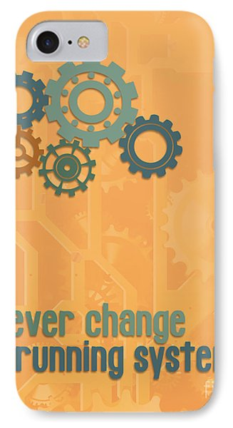 Never Change A Running System IPhone Case by Jutta Maria Pusl