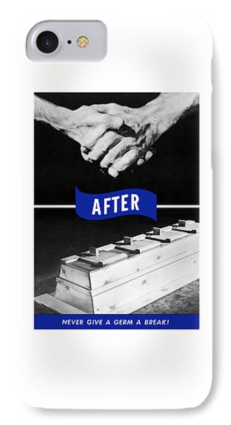 Never Give A Germ A Break IPhone Case by War Is Hell Store