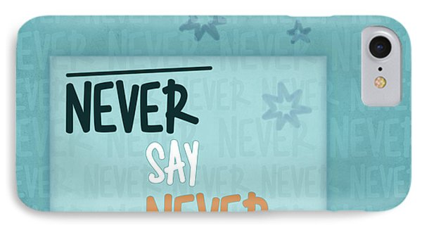 Never Say Never IPhone Case by Jutta Maria Pusl