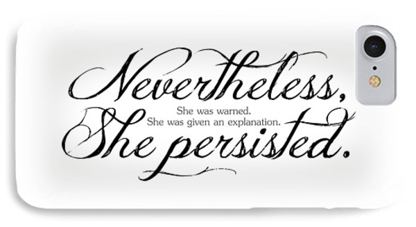 Nevertheless She Persisted - Dark Lettering IPhone Case