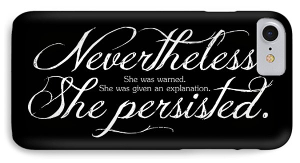Nevertheless She Persisted - Light Lettering IPhone Case