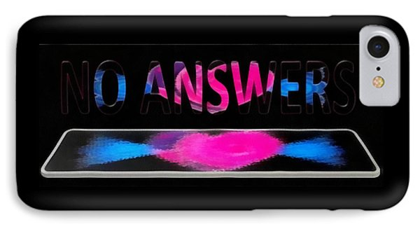 IPhone Case featuring the digital art Phone Cases No Answers by Catherine Lott