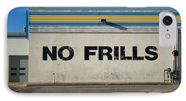 No Frlls Phone Case by Bryan Scott