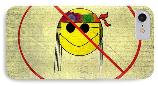 No Hippies Allowed Phone Case by Bill Cannon