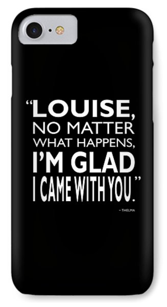 No Matter What Happens IPhone Case