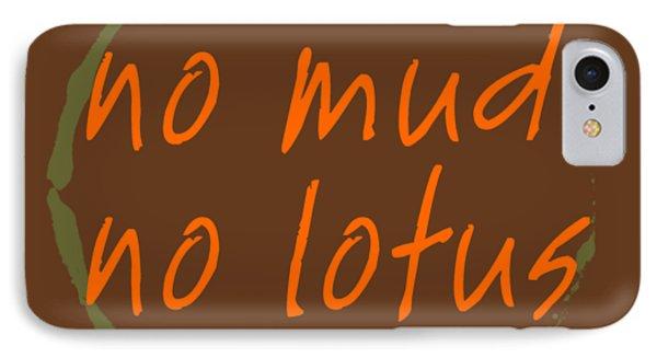 No Mud No Lotus IPhone Case by Julie Niemela