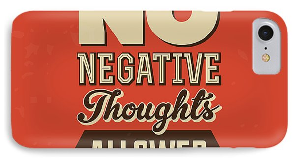 No Negative Thoughts Allowed IPhone Case