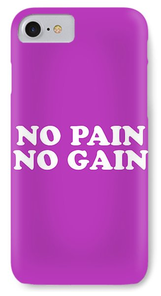 Simple iPhone 7 Case - No Pain No Gain Simply Inspired Series 018 by Design Turnpike