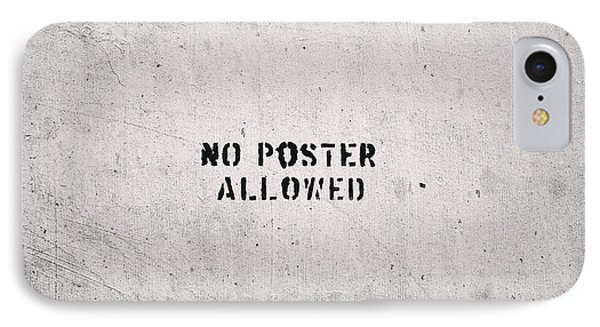 No Poster Allowed IPhone Case by Dean Harte