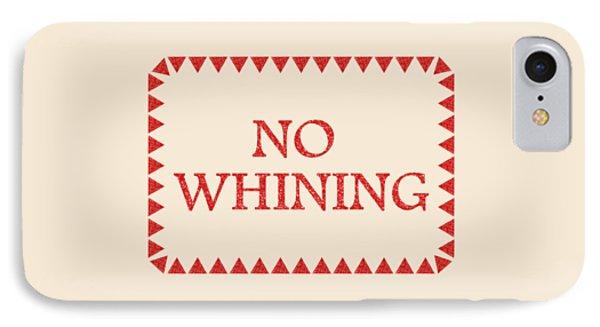 No Whining IPhone Case by Anastasiya Malakhova