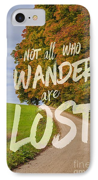 Not All Who Wander Are Lost 2 IPhone Case by Edward Fielding