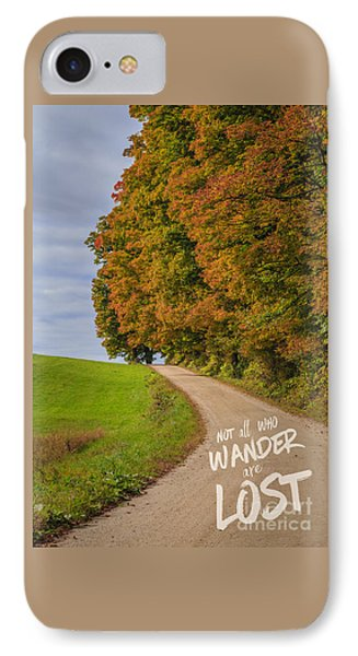 Not All Who Wander Are Lost IPhone Case by Edward Fielding