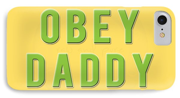 IPhone Case featuring the mixed media Obey Daddy by TortureLord Art
