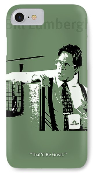 Office Space Bill Lumbergh Movie Quote Poster Series 002 IPhone Case by Design Turnpike
