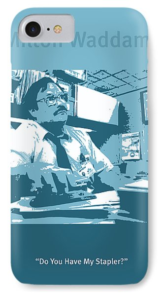 Office Space Milton Waddams Movie Quote Poster Series 003 IPhone Case by Design Turnpike
