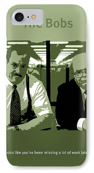 Office Space The Bobs Bob Slydell And Bob Porter Movie Quote Poster Series 008 IPhone Case by Design Turnpike