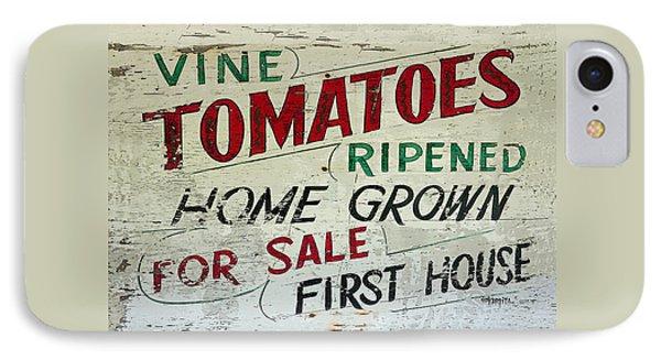Old Tomato Sign - Vine Ripened Tomatoes IPhone Case by Rebecca Korpita